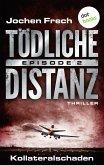 Kollateralschaden / Tödliche Distanz Bd.2 (eBook, ePUB)