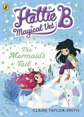 Hattie B, Magical Vet: The Mermaid's Tail (Book 4) (eBook, ePUB)