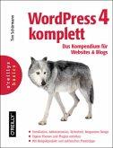 WordPress 4 komplett: Das Kompendium für Websites und Blogs