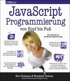 JavaScript-Programmierung von Kopf bis Fuß - Freeman, Eric; Robson, Elisabeth