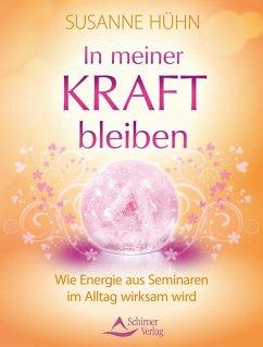 In meiner Kraft bleiben (eBook, ePUB) - Hühn, Susanne