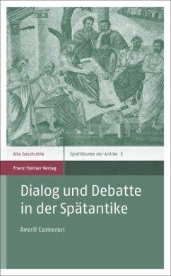 Dialog und Debatte in der Spätantike - Cameron, Averil