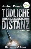 Geheime Allianz / Tödliche Distanz Bd.5 (eBook, ePUB)