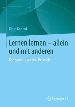 Lernen lernen - allein und mit anderen - Konrad, Klaus