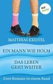 Ein Mann wie Holm & Das Leben geht weiter / Trilogie des modernen Mannes Bd.1+2 (eBook, ePUB)