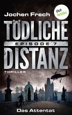 Das Attentat / Tödliche Distanz Bd.7 (eBook, ePUB)