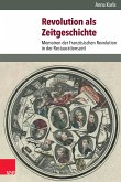 Revolution als Zeitgeschichte (eBook, PDF)