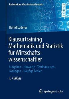 Klausurtraining Mathematik und Statistik für Wirtschaftswissenschaftler - Luderer, Bernd