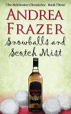 Snowballs and a Scotch Mist
