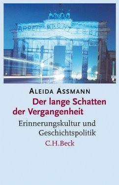 Der lange Schatten der Vergangenheit - Assmann, Aleida