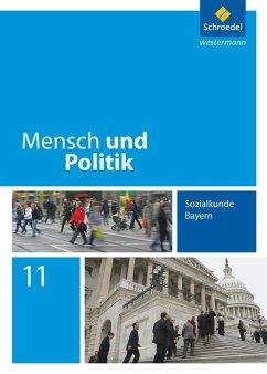 Mensch und Politik 11. Schülerband. Bayern - Hartleb, Florian; Raps, Christian