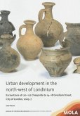 Urban Development in the North-West of Londinium: Excavations at 120-122 Cheapside to 14-18 Gresham Street, City of London, 2005-7
