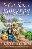 The Cat Sitter's Whiskers: A Dixie Hemingway Mystery