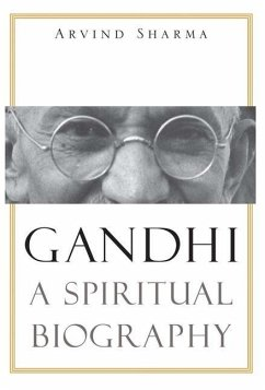 Gandhi - A Spiritual Biography - Sharma, Arvind