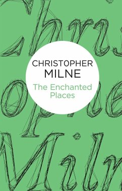 The Enchanted Places - Milne, Christopher