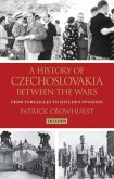 A History of Czechoslovakia Between the Wars: From Versailles to Hitler's Invasion