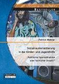 Sozialraumorientierung in der Kinder- und Jugendhilfe: Politische Sparmaßnahme oder fachlicher Ansatz?