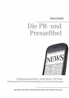 Die PR- und Pressefibel - Duthel, Heinz