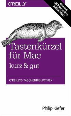 Tastenkürzel für Mac kurz & gut (eBook, PDF) - Kiefer, Philip