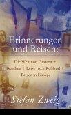 Erinnerungen und Reisen: Die Welt von Gestern + Brasilien + Reise nach Rußland + Reisen in Europa (eBook, ePUB)