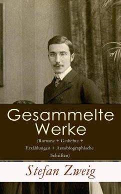 Gesammelte Werke (Romane + Gedichte + Erzählungen + Autobiographische Schriften) (eBook, ePUB) - Zweig, Stefan