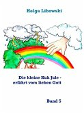 Die kleine Kuh Jule - erfährt vom lieben Gott (eBook, ePUB)