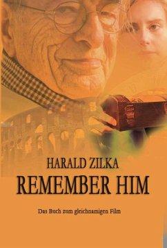 REMEMBER HIM (eBook, ePUB) - Zilka, Harald
