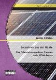 Solarstrom aus der Wüste: Das Potenzial erneuerbarer Energien in der MENA-Region