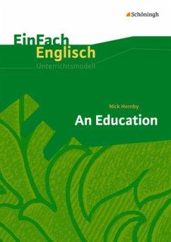 An Education. EinFach Englisch Unterrichtsmodelle - Armbrust, Laura; Müller, Sina