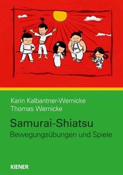 Samurai-Shiatsu - Kalbantner-Wernicke, Karin; Wernicke, Thomas