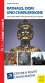 Rathaus, Dom und Charlemagne (eBook, ePUB)