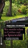 Wer mordet schon in Cottbus und im Spreewald? (eBook, PDF)