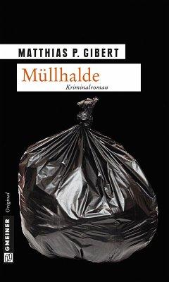 Müllhalde / Kommissar Lenz Bd.13 (eBook, ePUB) - Gibert, Matthias P.