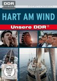 Unsere DDR 09 - Hart am Wind