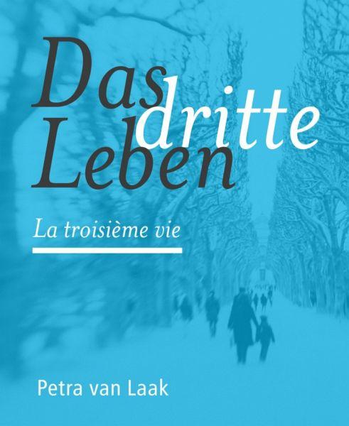 Das dritte Leben (eBook, ePUB) - Laak, Petra van