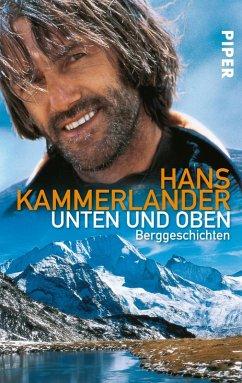 Unten und oben (eBook, ePUB) - Kammerlander, Hans; Beikircher, Ingrid