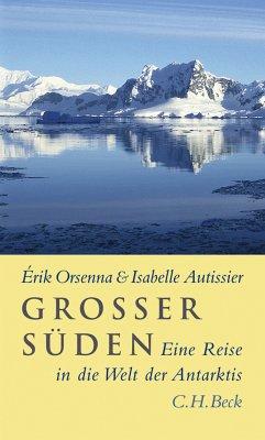 Großer Süden (eBook, ePUB) - Autissier, Isabelle; Orsenna, Érik