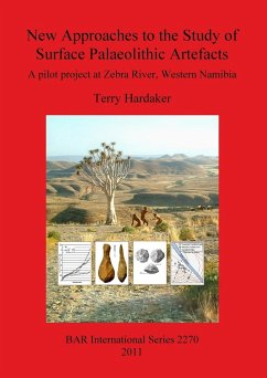 New Approaches to the Study of Surface Palaeolithic Artefacts: A pilot project at Zebra River, Western Namibia - Hardaker, Terry