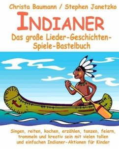 Indianer - Das große Lieder-Geschichten-Spiele-...