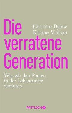 Die verratene Generation (eBook, ePUB) - Bylow, Christina; Vaillant, Kristina