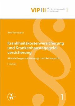 Krankheitskostenversicherung und Krankenhaustagegeldversicherung (eBook, PDF) - Fortmann, Axel