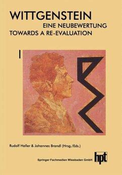 Wittgenstein - Eine Neubewertung / Wittgenstein - Towards a Re-Evaluation - Haller, Rudolf; Brandl, Johannes