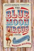 The Blue Moon Circus (eBook, ePUB)
