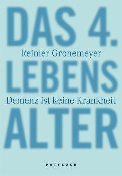 Das 4. Lebensalter (eBook, ePUB) - Gronemeyer, Reimer