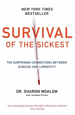 Survival of the Sickest: The Surprising Connections Between Disease and Longevity (eBook, ePUB) - Moalem, Sharon
