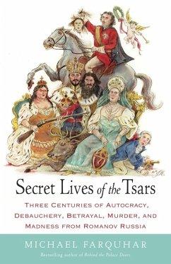 Secret Lives of the Tsars (eBook, ePUB) - Farquhar, Michael