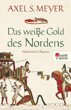 Das weiße Gold des Nordens (eBook, ePUB) - Meyer, Axel S.