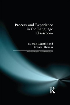 Process and Experience in the Language Classroom (eBook, PDF) - Legutke, Michael; Thomas, Howard; Candlin, Christopher N.