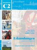 Erkundungen Deutsch als Fremdsprache C2: Integriertes Kurs- und Arbeitsbuch
