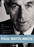 Paul Watzlawick - die Biografie (eBook, PDF)